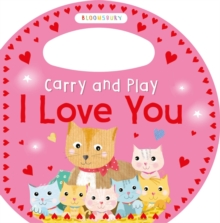 Carry and Play I Love You, Board book Book