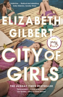 City of Girls : The Sunday Times Bestseller, Paperback / softback Book