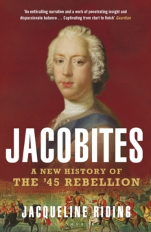 Jacobites : A New History of the '45 Rebellion, Paperback Book