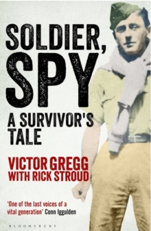 Soldier, Spy : A Survivor's Tale, Paperback Book