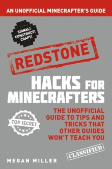 Hacks for Minecrafters: Redstone : An Unofficial Minecrafters Guide, Paperback / softback Book