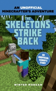 Minecrafters: The Skeletons Strike Back : An Unofficial Gamer's Adventure, Paperback Book