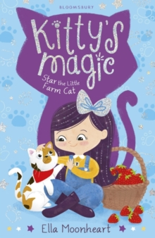 Kitty's Magic 4 : Star the Little Farm Cat, Paperback Book