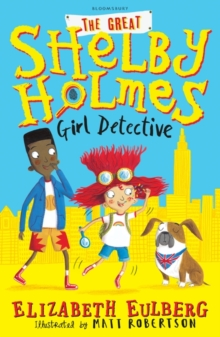 The Great Shelby Holmes : Girl Detective, Paperback / softback Book
