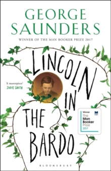 Lincoln in the Bardo : LONGLISTED FOR THE MAN BOOKER PRIZE 2017, Hardback Book