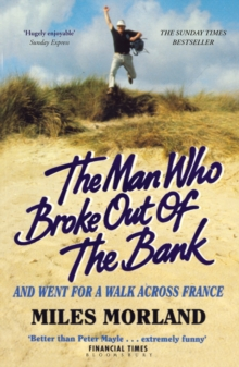 The Man Who Broke Out of the Bank and Went for a Walk Across France, Paperback Book