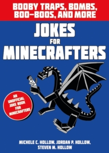 Jokes for Minecrafters: Booby Traps, Bombs, Boo-Boos, and More, Paperback Book