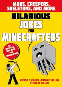 Hilarious Jokes for Minecrafters: Mobs, Creepers, Skeletons, and More, Paperback Book