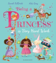 Being a Princess is Very Hard Work, Paperback / softback Book