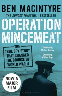 Operation Mincemeat : The True Spy Story That Changed the Course of World War II, Paperback Book