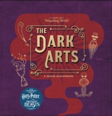 J.K. Rowling's Wizarding World - The Dark Arts : A Movie Scrapbook