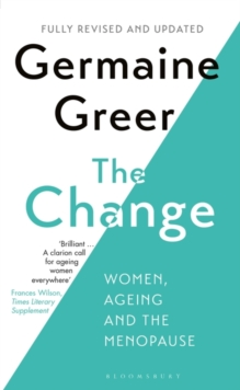 The Change : Women, Ageing and the Menopause, Paperback / softback Book