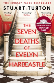 The Seven Deaths of Evelyn Hardcastle : Shortlisted for the Costa First Novel Award 2018, Paperback / softback Book