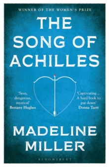 The Song of Achilles : Bloomsbury Modern Classics, Paperback / softback Book