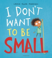 I Don't Want to be Small, Paperback / softback Book
