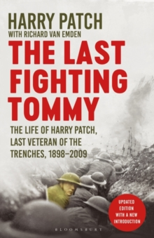 The Last Fighting Tommy : The Life of Harry Patch, Last Veteran of the Trenches, 1898-2009, Paperback Book