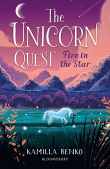Fire in the Star : The Unicorn Quest 3, Paperback / softback Book