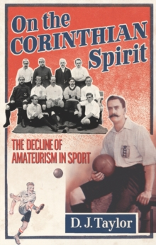 On The Corinthian Spirit : The Decline of Amateurism in Sport, EPUB eBook
