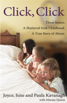 Daddy's Special Girls : Three Childhoods Torn Apart by Abuse, Paperback / softback Book