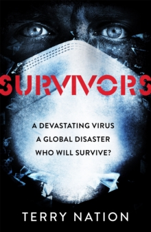 Survivors : The gripping, bestselling novel of life after a global pandemic, Paperback / softback Book