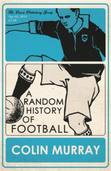 A Random History of Football, Paperback / softback Book