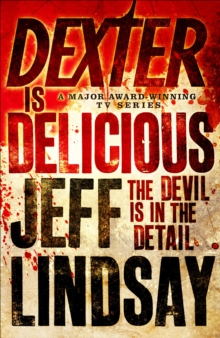 Dexter is Delicious : Book Five, EPUB eBook