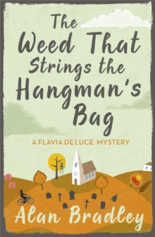 The Weed That Strings the Hangman's Bag : A Flavia de Luce Mystery Book 2, Paperback / softback Book