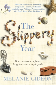 The Slippery Year : How One Woman Found Happiness in Everyday Life, Paperback Book