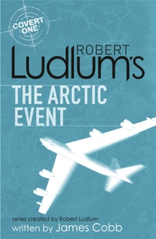 Robert Ludlum's The Arctic Event : A Covert-One novel, Paperback / softback Book