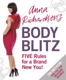 Anna Richardson's Body Blitz Diet : Five Rules for a Brand New You, Paperback Book