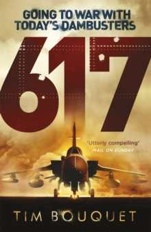 617 : Going to War with Today's Dambusters, Paperback Book