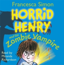 Horrid Henry and the Zombie Vampire : Book 20, CD-Audio Book