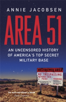 Area 51 : An Uncensored History of America's Top Secret Military Base, Paperback Book