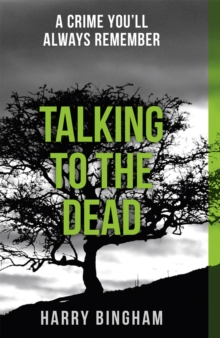Talking to the Dead : Fiona Griffiths Crime Thriller Series Book 1, Paperback Book