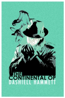 The Continental Op : Short Story Collection, Paperback Book