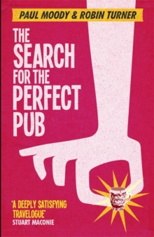 The Search for the Perfect Pub : Looking For the Moon Under Water, Paperback / softback Book