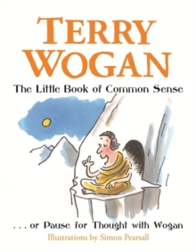 The Little Book of Common Sense : Or Pause for Thought with Wogan, Hardback Book