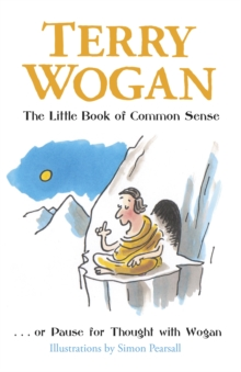 The Little Book of Common Sense : Or Pause for Thought with Wogan, Paperback / softback Book