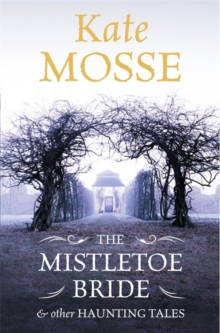 The Mistletoe Bride and Other Haunting Tales, Hardback Book
