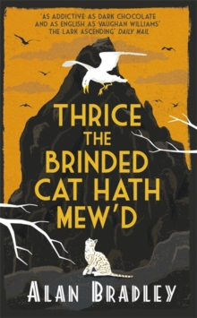 Thrice the Brinded Cat Hath Mew'd : A Flavia de Luce Mystery Book 8, Hardback Book