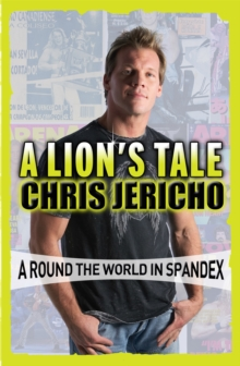 A Lion's Tale : Around the World in Spandex, Paperback Book