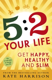 5:2 Your Life : Get Happy, Healthy and Slim, Paperback Book