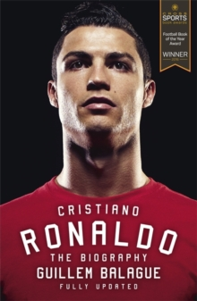 Cristiano Ronaldo : The Biography, Paperback Book