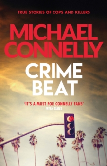 Crime Beat : Stories of Cops and Killers, Paperback Book