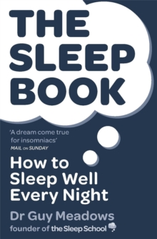 The Sleep Book : How to Sleep Well Every Night, Paperback / softback Book