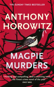 Magpie Murders : the Sunday Times bestseller crime thriller with a fiendish twist, Paperback / softback Book