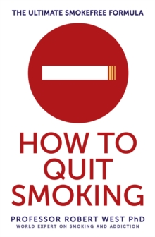 How to Quit Smoking : The Ultimate Smokefree Formula, Paperback Book