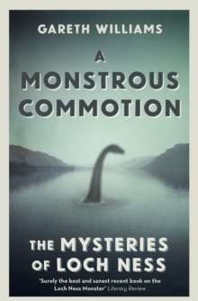 A Monstrous Commotion : The Mysteries of Loch Ness, Paperback / softback Book