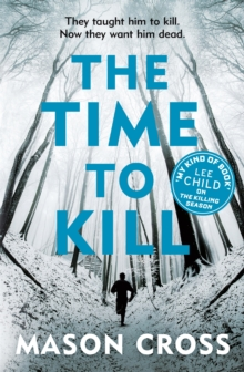 The Time to Kill : Carter Blake Book 3, Paperback / softback Book