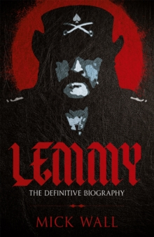 Lemmy : The Definitive Biography, Paperback Book